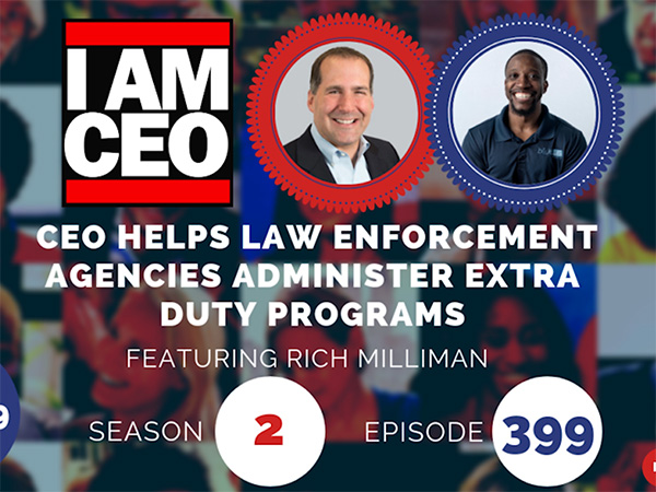 I Am CEO Podcast: CEO Helps Law Enforcement Agencies Administer Extra Duty Programs