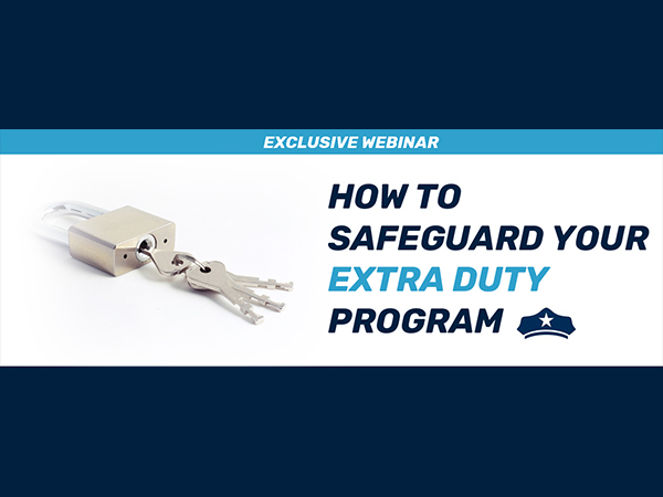Webinar: How To Safeguard Your Extra Duty Program